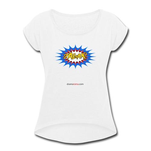 Daebak design from Dramaroma.com - Women's Roll Cuff T-Shirt