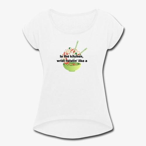 Migos Stir Fry - Women's Roll Cuff T-Shirt