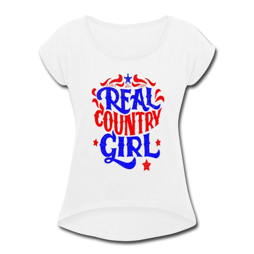 Real Country Girls - Women's Roll Cuff T-Shirt