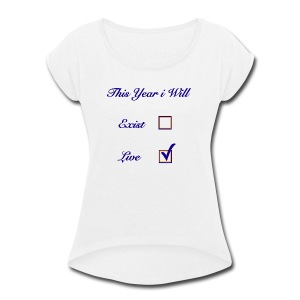 EXISTING VS. LIVING - Women's Roll Cuff T-Shirt