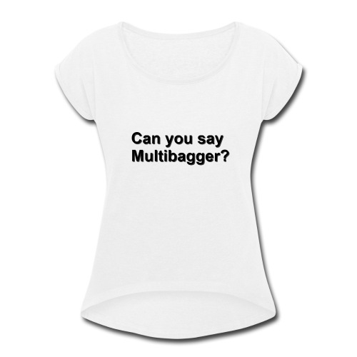 WhiteShirt Multibagger - Women's Roll Cuff T-Shirt