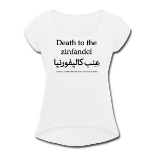 Death to the Zinfandel - Women's Roll Cuff T-Shirt