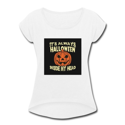 It's Always Halloween - Women's Roll Cuff T-Shirt