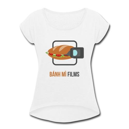 Banh Mi Films 1 - Women's Roll Cuff T-Shirt