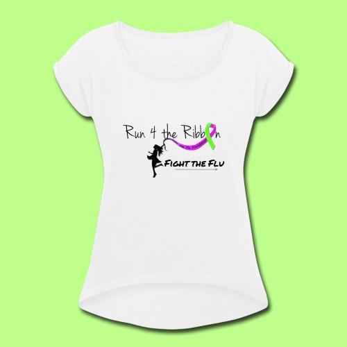 FIGHT THE FLU RUNNING 4 THE RIBBON - Women's Roll Cuff T-Shirt