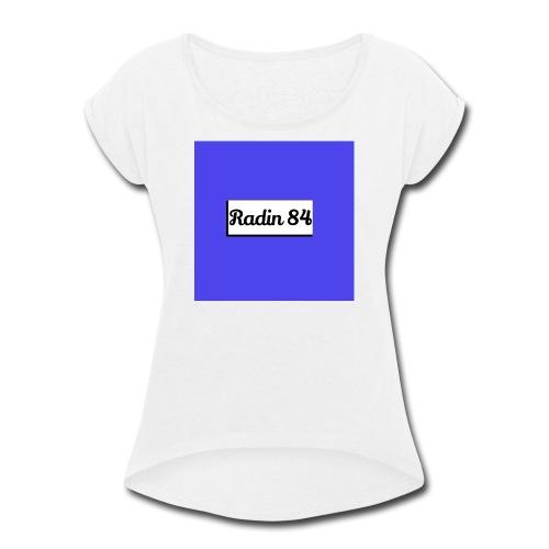 Radin84 - Women's Roll Cuff T-Shirt