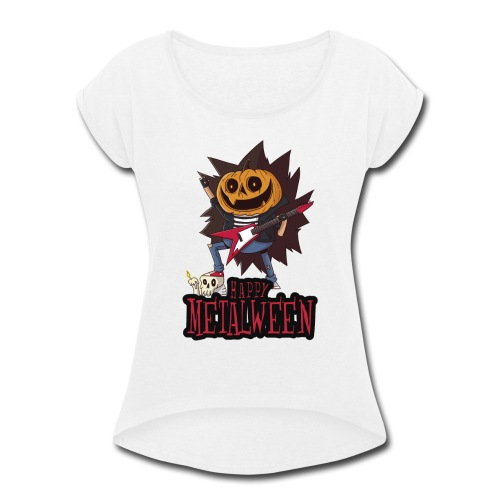Happy Metalween - Women's Roll Cuff T-Shirt