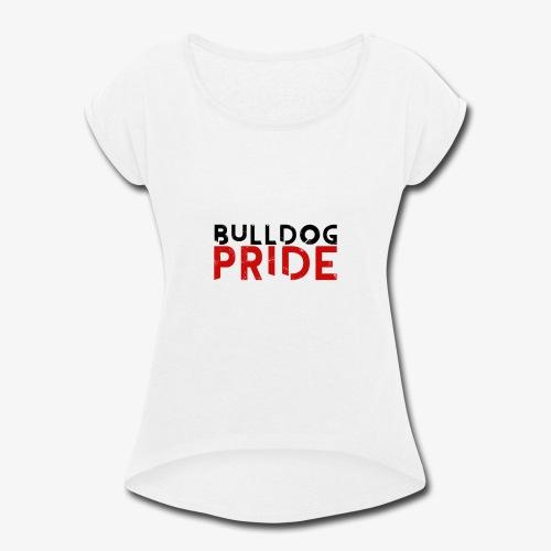 Bulldog Pride - Women's Roll Cuff T-Shirt
