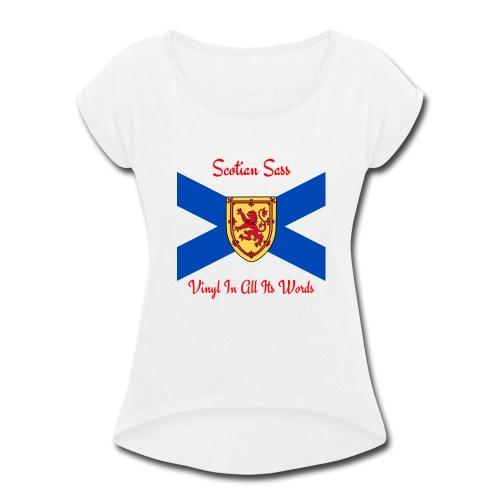 Scotian Sass Transparent - Women's Roll Cuff T-Shirt