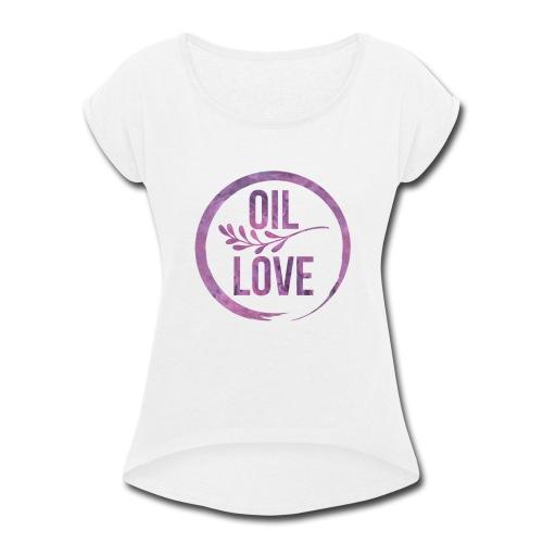 Oil Love Purple - Women's Roll Cuff T-Shirt