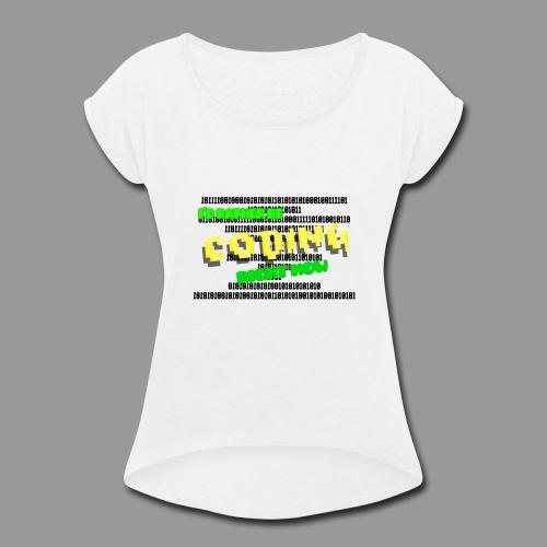 I d Rather Be Coding - Women's Roll Cuff T-Shirt