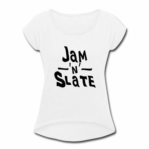 Jam 'n' Slate Logo - Women's Roll Cuff T-Shirt