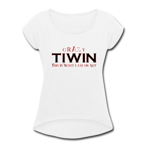 crazy TIWIN red - Women's Roll Cuff T-Shirt