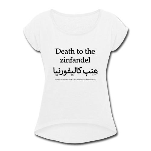 Death to the Zinfandel - Women's Roll Cuff T-Shirt