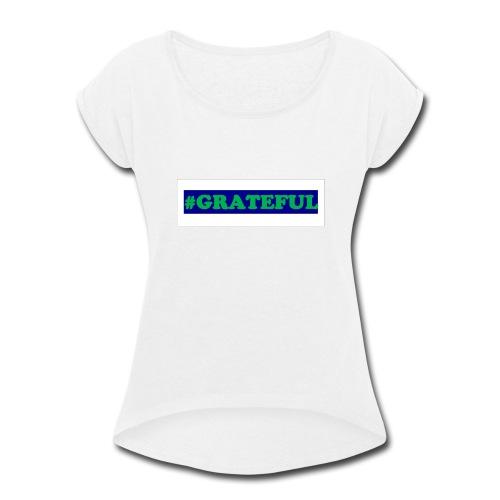 I AM grateful - Women's Roll Cuff T-Shirt