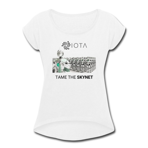 TAME THE SKYNET - Women's Roll Cuff T-Shirt