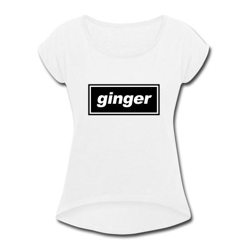 Ginger Indie logo - Women's Roll Cuff T-Shirt