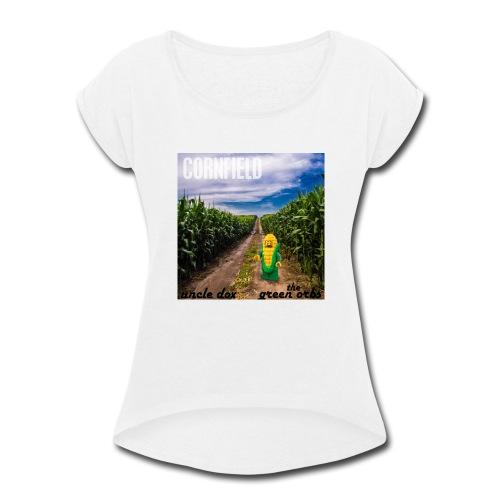 Cornfield - Women's Roll Cuff T-Shirt