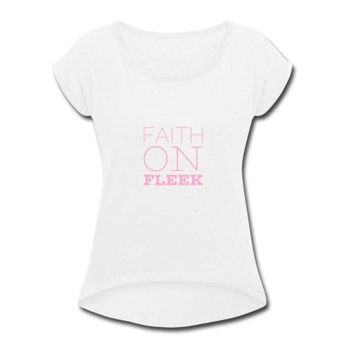 Faith faith - Women's Roll Cuff T-Shirt