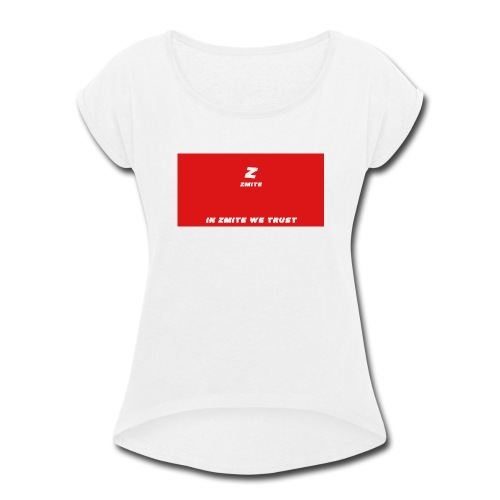 In Zmite We Trust - Women's Roll Cuff T-Shirt