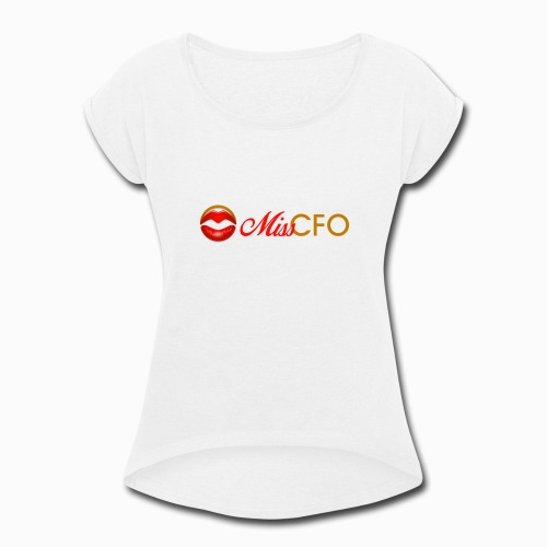 MissCFO Tee - Women's Roll Cuff T-Shirt