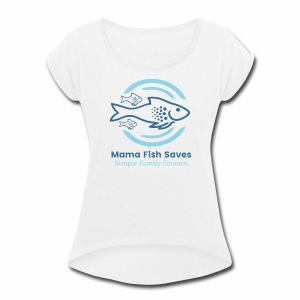Mama Fish Saves Logo Print - Women's Roll Cuff T-Shirt