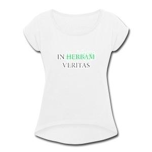 In herbam veritas - Women's Roll Cuff T-Shirt