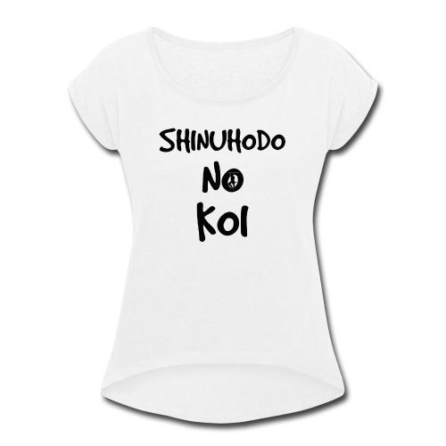 Shinuhodo No Koi (Black lettering) - Women's Roll Cuff T-Shirt