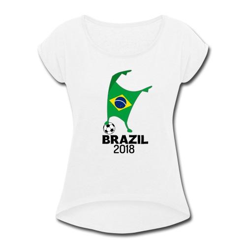 Brazil Flag 2018 Football Cup Soccer Dabbing World Jersey - Women's Roll Cuff T-Shirt