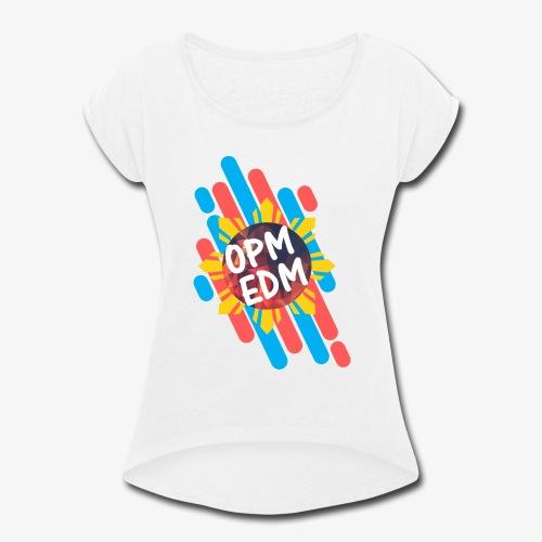OPM EDM - Women's Roll Cuff T-Shirt