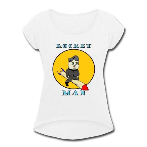 Rocket Man - Women's Roll Cuff T-Shirt