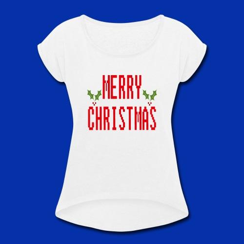 MerryChristmas - Women's Roll Cuff T-Shirt