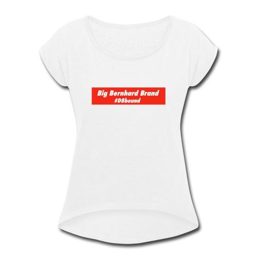 Big Bernhard Brand - Women's Roll Cuff T-Shirt