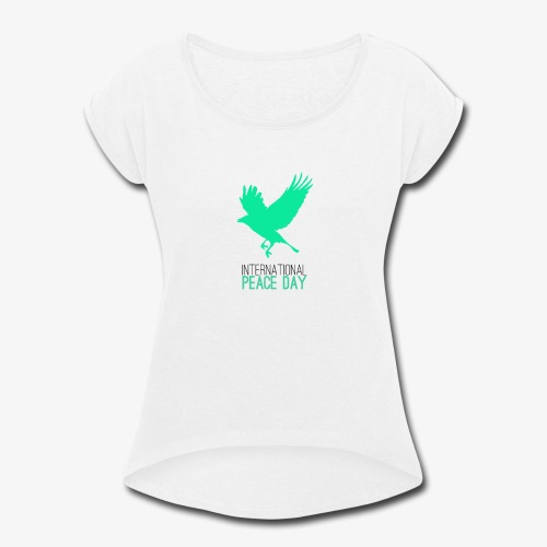 Peace Day Shirts - Women's Roll Cuff T-Shirt