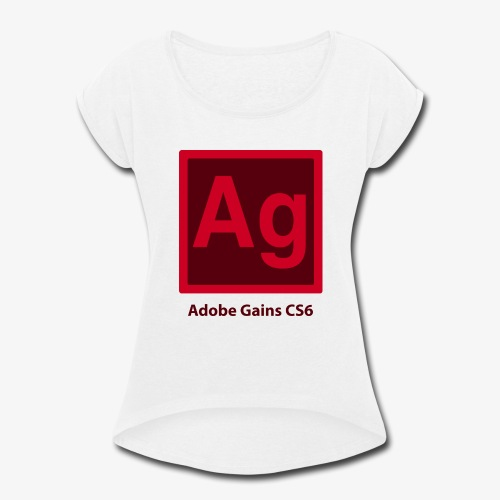 adobe gains - Women's Roll Cuff T-Shirt