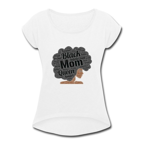 Mom Merch!!! - Women's Roll Cuff T-Shirt