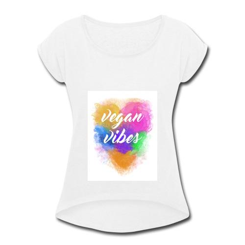 Vegan Vibes - Women's Roll Cuff T-Shirt