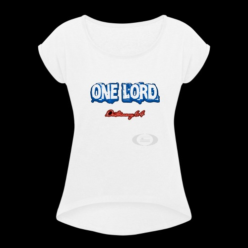 One Lord - Women's Roll Cuff T-Shirt
