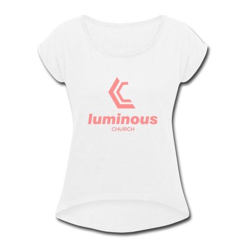 LUMINOUS LOGO - Women's Roll Cuff T-Shirt