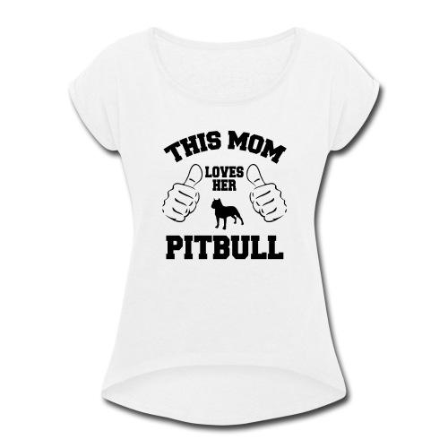 Pitbull LOVERS - Women's Roll Cuff T-Shirt