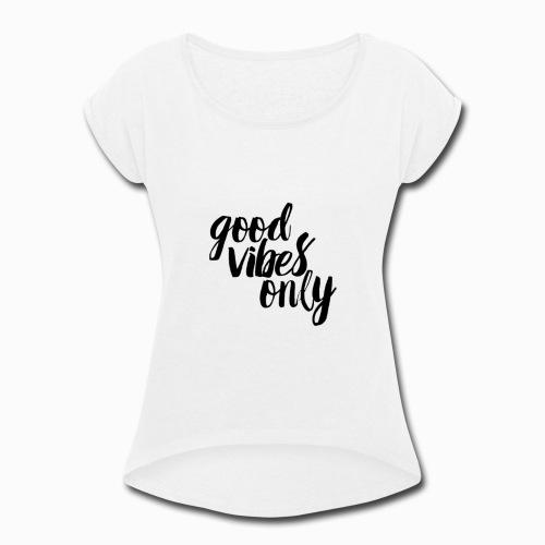 Solo Buenas Vibras - Women's Roll Cuff T-Shirt