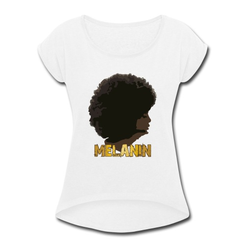 Melanin Addiction - Women's Roll Cuff T-Shirt