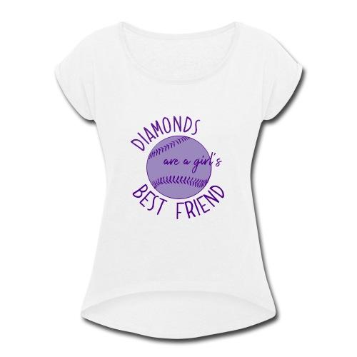 Diamonds Are A Girls Best Friend - Women's Roll Cuff T-Shirt