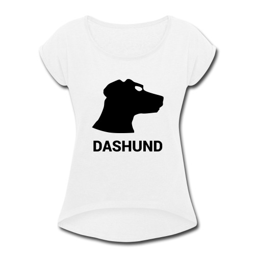 DASHUND - Women's Roll Cuff T-Shirt