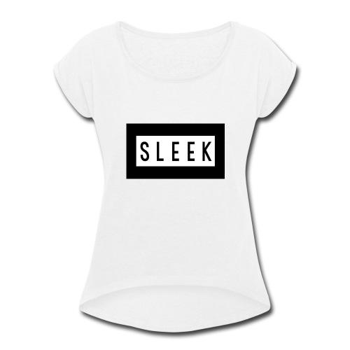 SLEEK - Women's Roll Cuff T-Shirt