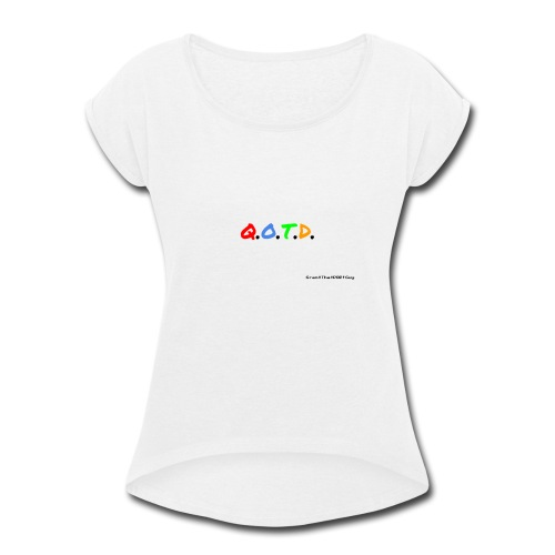 Question Of The Day - Women's Roll Cuff T-Shirt