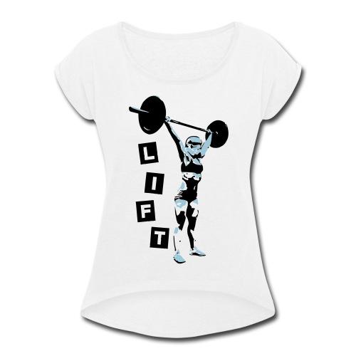 Lift - Women's Roll Cuff T-Shirt
