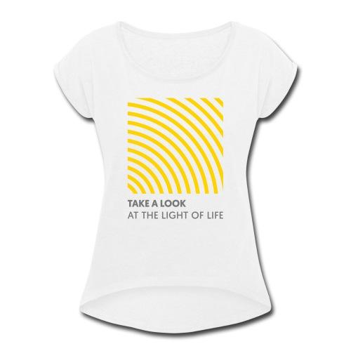 Take A Look - Women's Roll Cuff T-Shirt