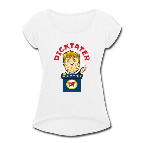 DickTater - Women's Roll Cuff T-Shirt