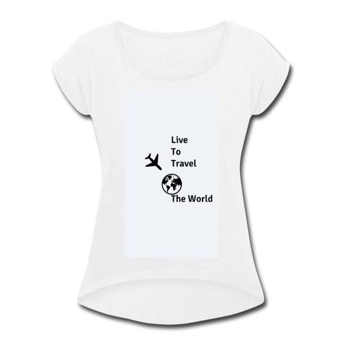 Travel - Women's Roll Cuff T-Shirt
